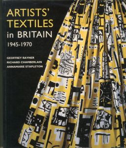 Artists' Textiles in Britain 1945-1970: A Democratic Art / Author: Geoffrey Rayner, Richard Chamberlain, Annamarie Stapleton